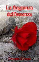 La fragranza dell'assenza eBook Concetta D'Orazio Amazon.it Kindle Store